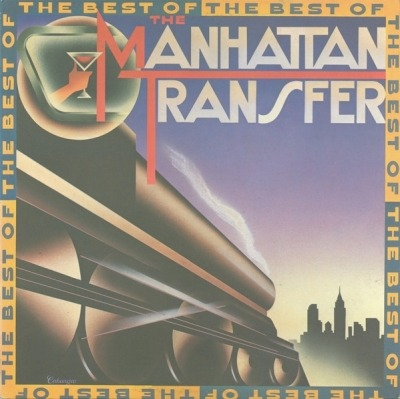 The Best Of The Manhattan Transfer - The Manhattan Transfer (Winyl, LP, Kompilacja, Specialty Pressing, ℗ © 1981) - przód główny