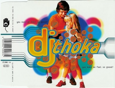 You Make Me Feel So Goood! - DJ Thoka (CD, Maxi-Singiel, ℗ © 1995) - przód główny