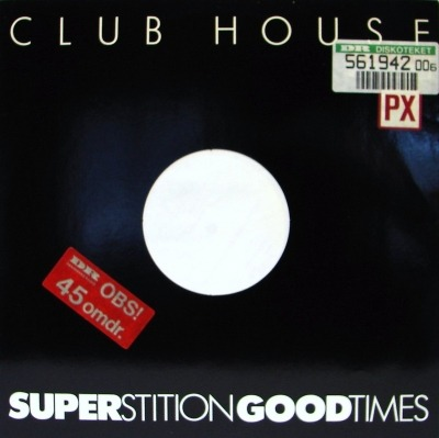 "Superstition / Good Times - Club House (Winyl, 12"", Maxi-Singiel, 45 RPM, ℗ 1983 © 1984) - przód główny"