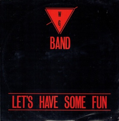 "Let's Have Some Fun - W G Band (Singiel, Winyl, 12"", 45 RPM, ℗ © 1988) - przód główny"