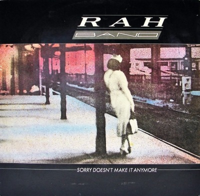 "Sorry Doesn't Make It Anymore - RAH Band (Singiel, Winyl, 12"", 45 RPM, ℗ © 1985) - przód główny"