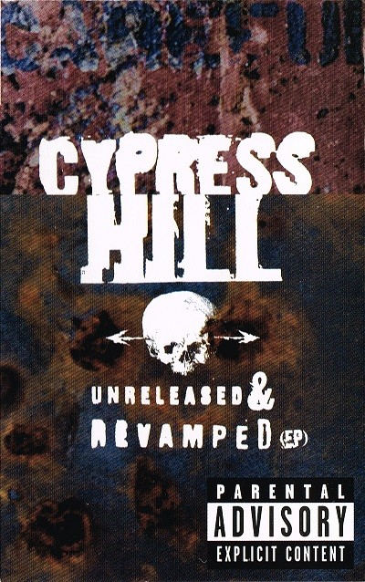 Unreleased & Revamped (EP) - Cypress Hill (Singiel, Kaseta, EP, ℗ © 1996) - przód główny