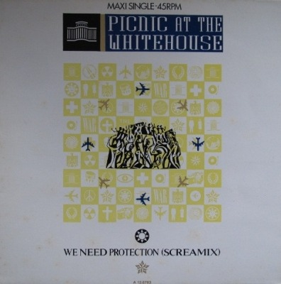 "We Need Protection (Screamix) - Picnic At The Whitehouse (Winyl, 12"", Maxi-Singiel, 45 RPM, ℗ © 1985) - przód główny"