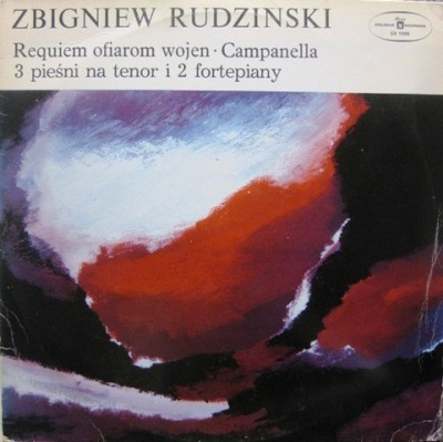 Requiem For The War Victims, Campanella For Percussion Group, 3 Songs For Tenor And 2 Pianos - Zbigniew Rudziński (Winyl, LP, Album) - przód główny