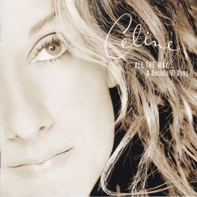 All The Way... A Decade Of Song - Celine Dion (CD, Kompilacja, Stereo, ℗ © 15 Lis 1999) - przód główny