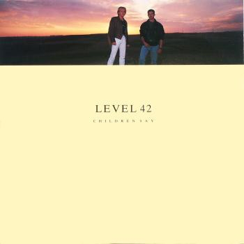 "Children Say - Level 42 (Singiel, Winyl, 12"", 45 RPM, ℗ © 1987) - przód główny"