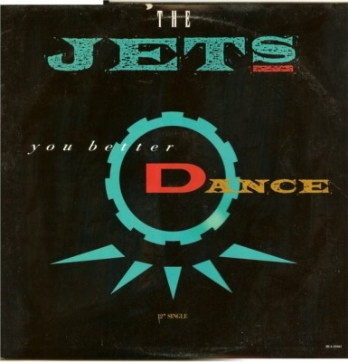 "You Better Dance - The Jets (Singiel, Winyl, 12"", ℗ © 1989) - przód główny"
