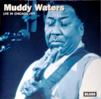 Live In Chicago, 1979 - Muddy Waters (CD, Album, ℗ 1994 © 1997) - przód główny