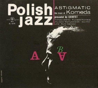 Astigmatic (The Music Of Komeda) - Komeda Quintet (CD, Album, Remastering, ℗ 1967 © 2004) - przód główny